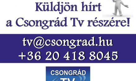 Küldjön hírt a Csongrád Tv-nek!