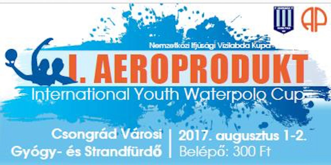 I. Aeroprodukt Ifjúsági Vízilabda Torna (U16) Csongrádon