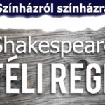 Színházról színházra – Shakespeare: Téli Rege