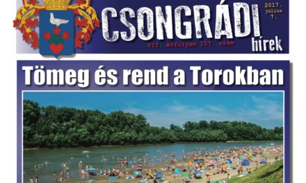 Megtekinthető a Csongrádi Hírek legújabb, július 7-én megjelenő (157.) száma