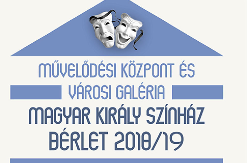 Magyar Király Színház Bérlet 2018-2019. Bérlet értékesítés szeptember 24-től, részletfizetési kedvezménnyel