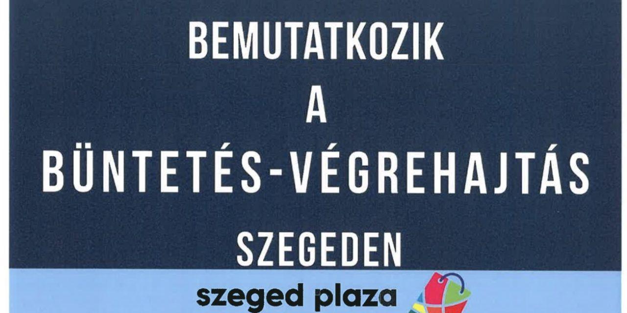 Bemutatkozik a Büntetés-Végrehajtás Szegeden